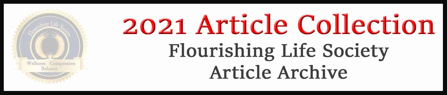 Flourishing Life Society Link to articles from 2021