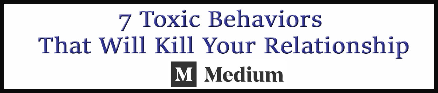 External Link: 7 Toxic Behaviors That Will Kill Your Relationship