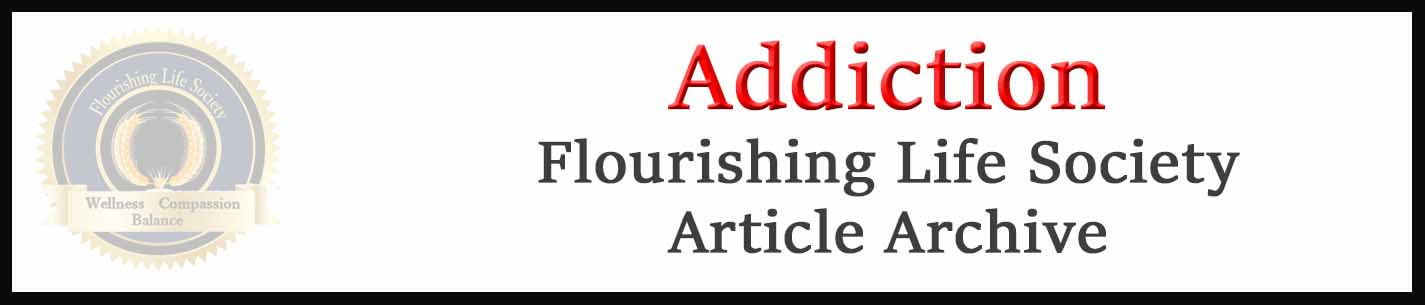 Banner link to Flourishing Life Society's Addiction articles