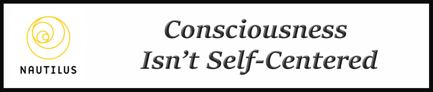 External Link: Consciousness Isn't Self-Centered