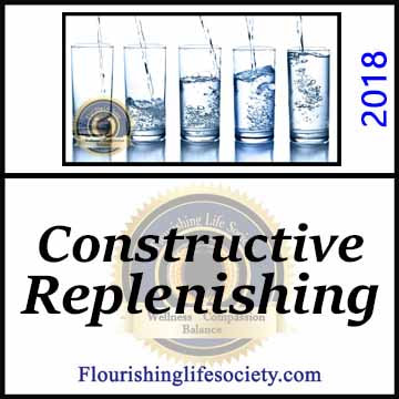 Constructive Replenishing. Using Discretionary Time Wisely. A Flourishing Life Society article