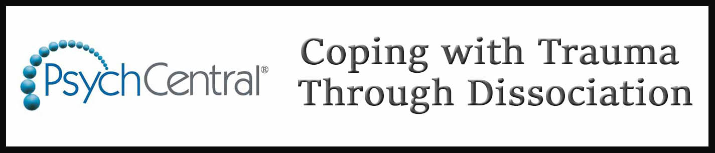 External Link: Coping with Trauma Through Dissociation