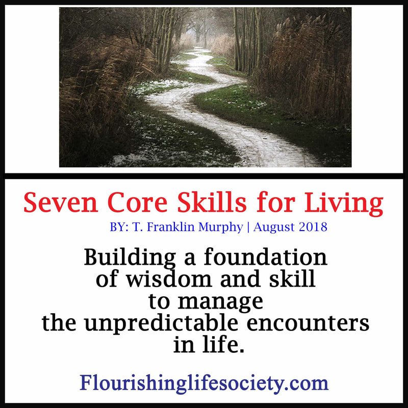 Building a foundation of wisdom and skill to manage the unpredictable encounters in life.