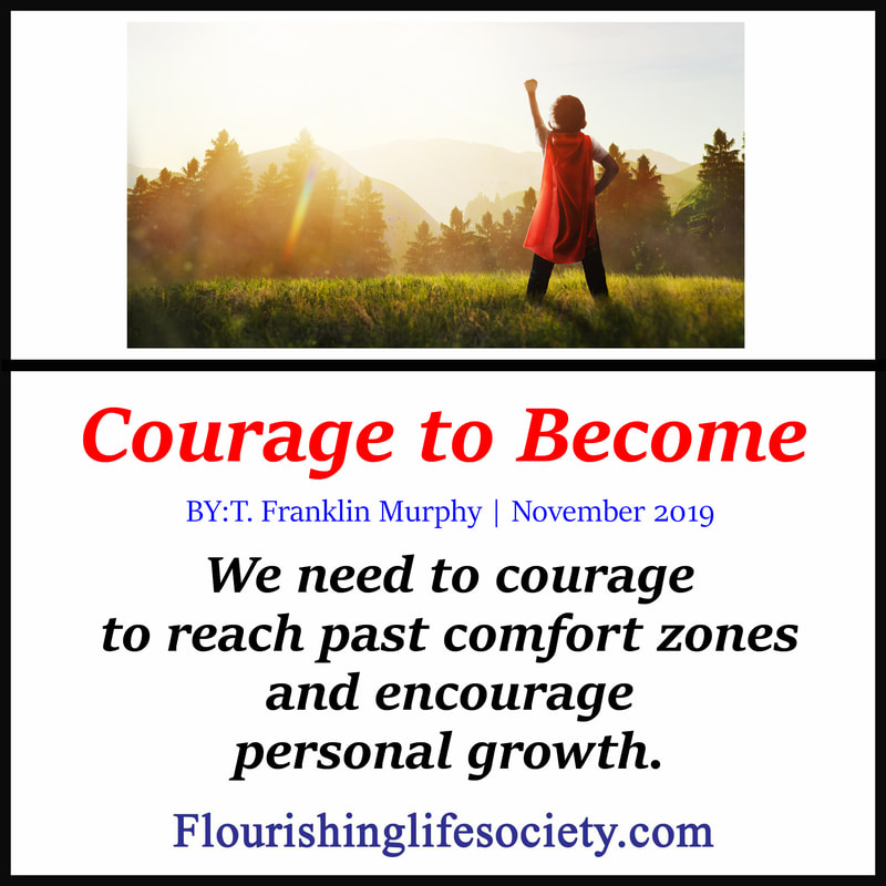FLS internal link. Courage to Become: We need to courage to reach past comfort zones and encourage personal growth.