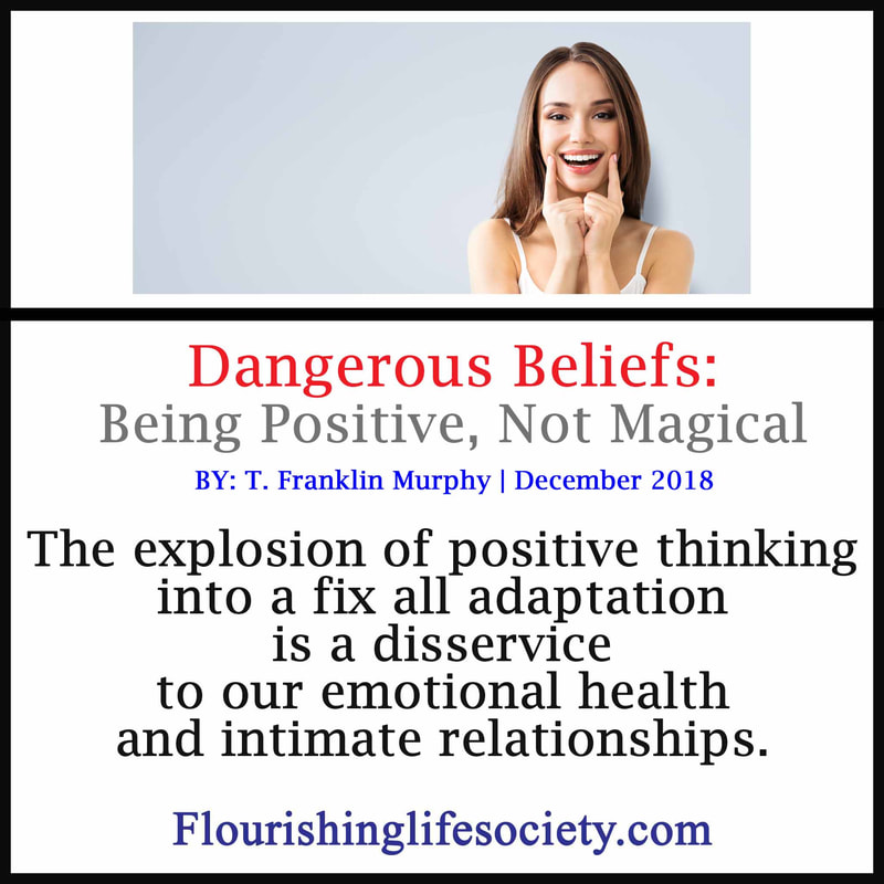 Positive thinking on steroids morphing into magical distorted thinking.