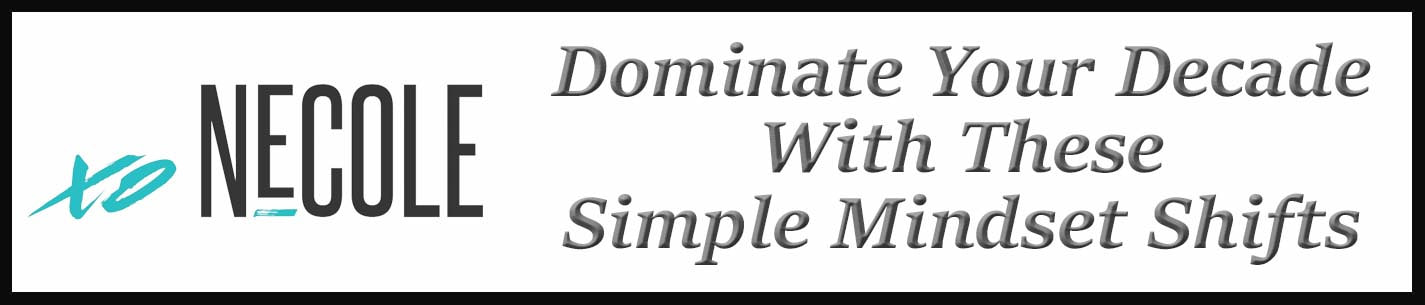 External Link: Dominate Your Decade With These Simple Mindset Shifts