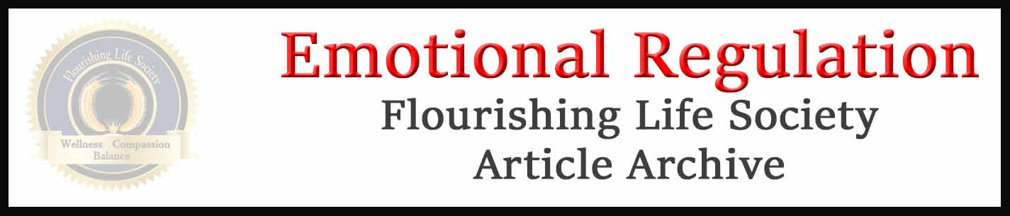 Emotional Regulation archive. A Flourishing Life Society database