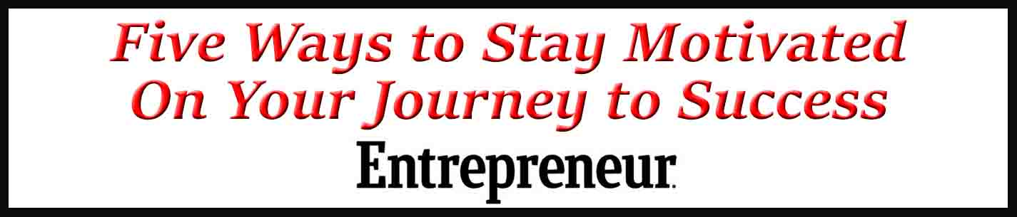 External Link: Five Ways to Stay Motivated On Your Journey to Success