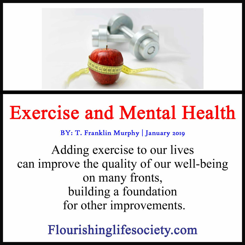 Adding exercise to our lives can improve the quality of our well-being on many fronts, building a foundation for other improvements.