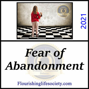 A Flourishing Life Society article link. Fear of Abandonment