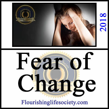 A Flourishing Life Society article link. Fear of Change