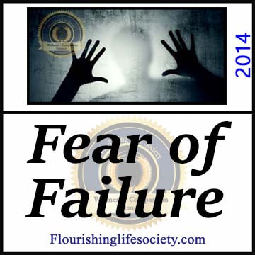 A Flourishing Life Society article link. Fear of Failure