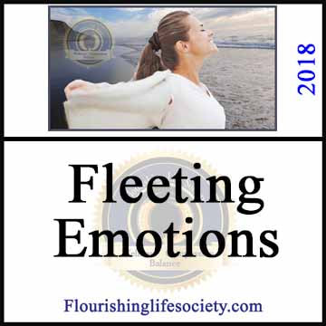 FLS Link. The Fleeting Emotions. When emotionally flooded, it is difficult to cognitively inject thoughts to escape the moment. We need habitual practices that we automatically integrate into these moments that calm the system first, then we can cognitively join adapt, thinking of the future.
