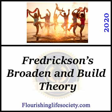 FLS Link. Fredrickson's Broaden and Build: Positive emotions promote growth by encouraging approach and observation.