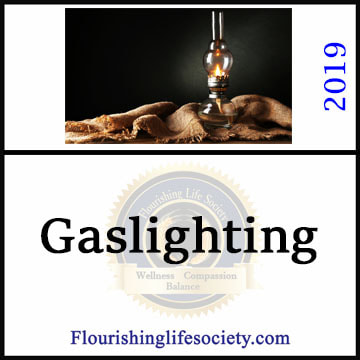 FLS Link: Gaslighting: A techniques common to controlling narcissists is gaslighting. The controller creates instability by creating revolving realities. We fight this through individuality and protective boundaries.
