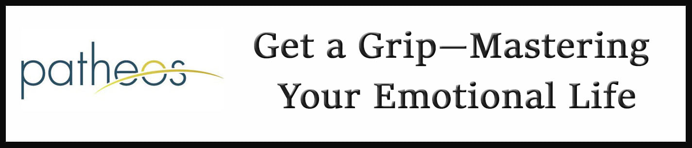 External Link: Get a Grip--Mastering Your Emotional Life