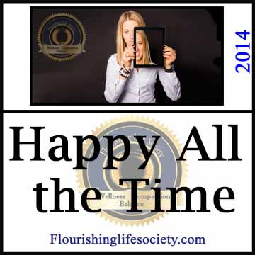 Happy All the Time. Experiencing a Whole Spectrum of Emotion. A Flourishing Life Society article link