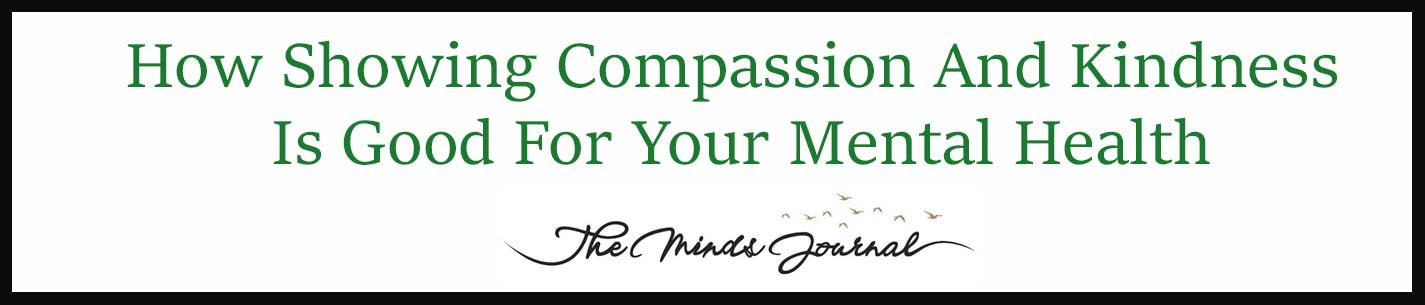 External Link: How Showing Compassion And Kindness Is Good For Your Mental Health