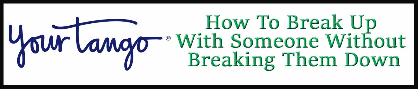 External Link: How To Break Up With Someone Without Breaking Them Down