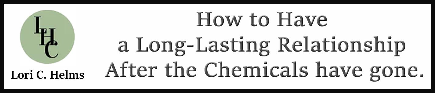 External Link: How to Have a Long-Lasting Relationship After the Chemicals have gone.