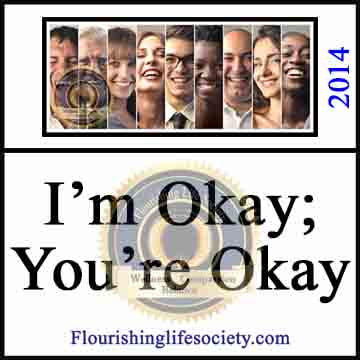 I'm Okay; You're Okay. Normal Ups and Downs. A Flourishing Life Society Link