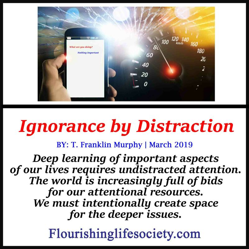 Deep learning of important aspects of our lives requires undistracted attention. The world is increasingly full of bids for our attentional resources. We must intentionally create space for the deeper issues.