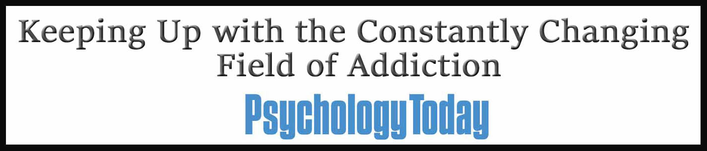 External Link: Keeping Up with the Constantly Changing Field of Addiction