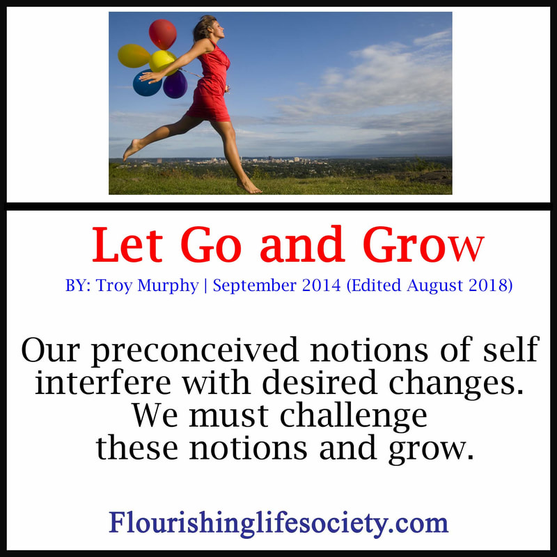 Our preconceived notions of self interfere with desired changes. We must challenge these notions and grow.