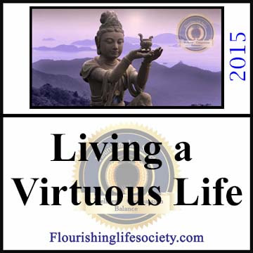 Living a virtuous life is never accomplished in perfection; we integrate ethical standards one small step at a time.