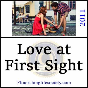 Love at first sight is a fairy tale. The first look may knock our socks off; But real love takes work.