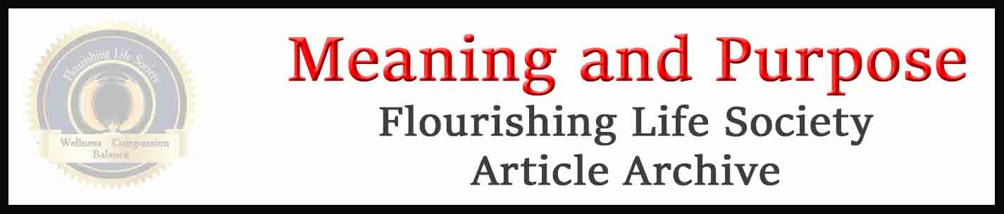 Banner link to Flourishing Life Society's meaning and purpose articles