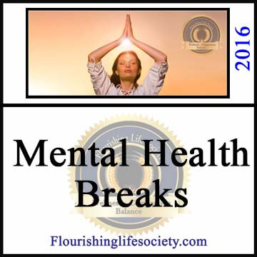 A Flourishing Life Society article link. Mental Health Breaks