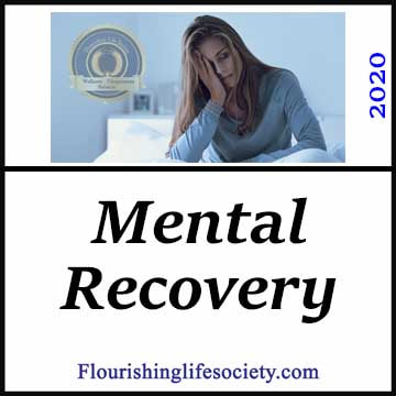 Mental Recovery. Heavy demands exhausts our energy and we need to rest or risk mental and physical illness. A Flourishing Life Society Article Link