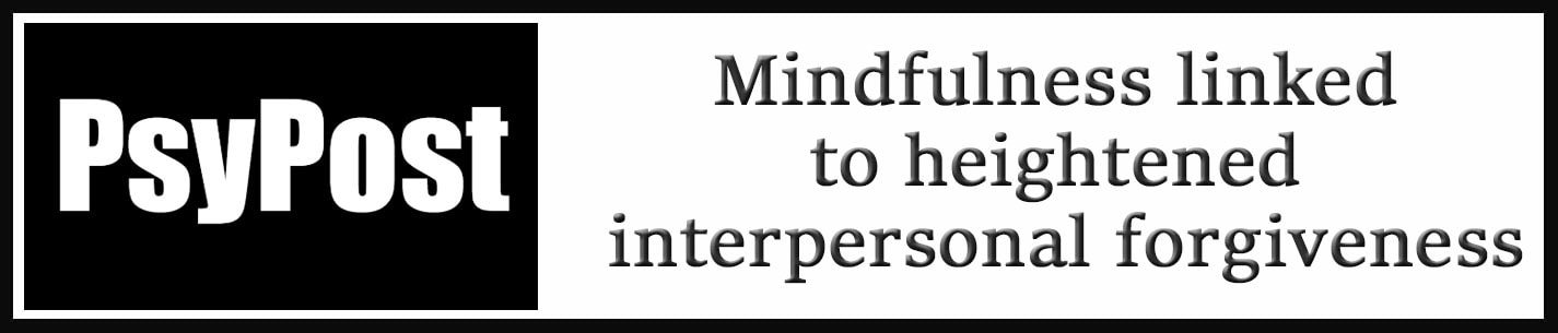 External Link: Mindfulness linked to heightened interpersonal forgiveness