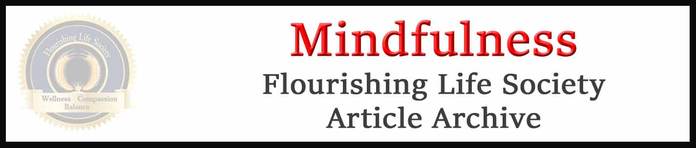 Banner link to Flourishing Life Society's Mindfulness articles