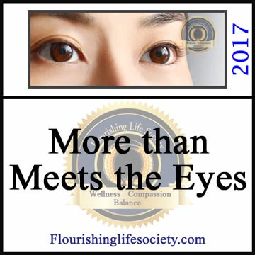 Flourishing Life Society article link. More than Meets the Eyes. There is always more to the story