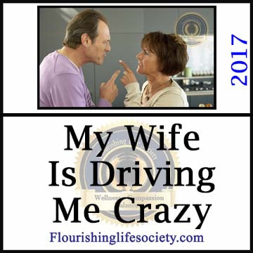 Flourishing Life Society article link. My Wife is Driving me Crazy. Living with a Partner's Imperfections