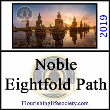 Internal FLS link. Noble Eightfold Path: Ancient Buddhist wisdom that provides a practical guide for growth in the modern world.
