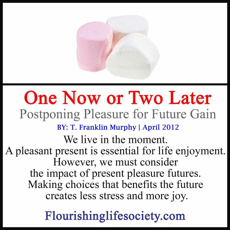 The present offers some fabulous gifts; but sometimes (often) we should pass and work towards a better future.