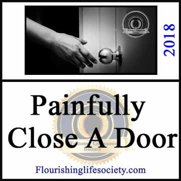 Painfully Close a Door. Is It Time to Leave. A Flourishing Life Society article link