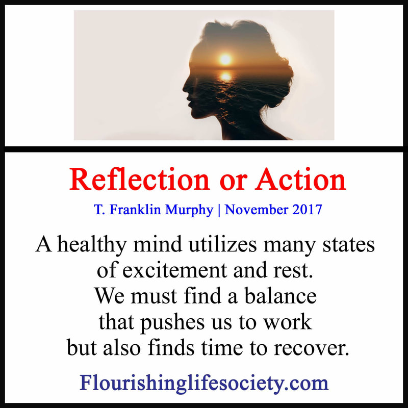 Link: A healthy mind utilizes many states of excitement and rest. We must find a balance that pushes us to work but also finds time to recover.