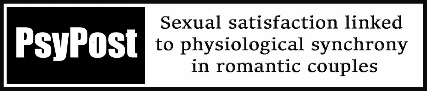 External Link: Sexual satisfaction linked to physiological synchrony in romantic couples