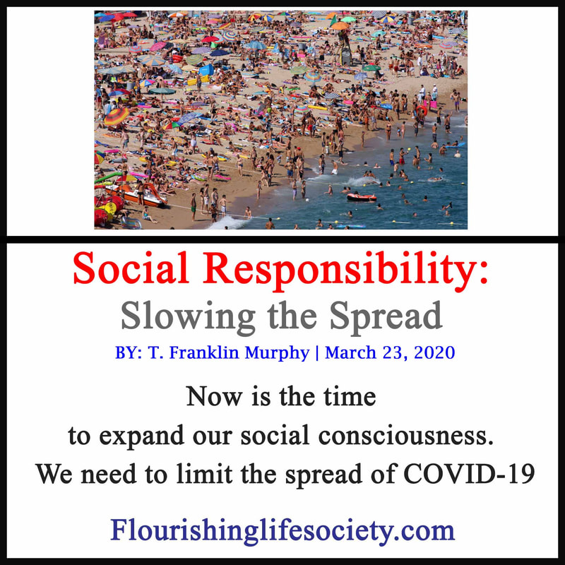 FLS Internal Link. Social Responsibility: Slowing the spread of COVID-19. Now is the time to expand our social consciousness. We need to limit the spread of COVID-19