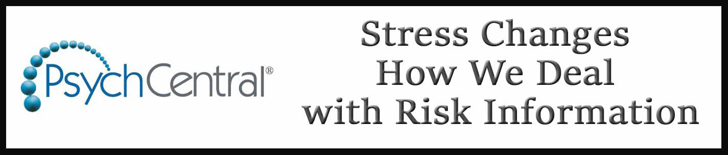 External Link: Stress Changes How We Deal with Risk Information