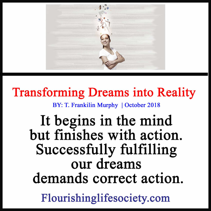 Link: It begins in the mind but finishes with action. Successfully fulfilling our dreams demands correct action.