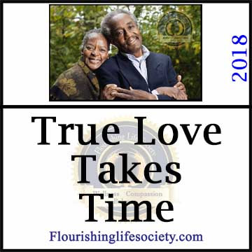 Internal Link. True Love takes Time: True love matures into trust, where both partners contribute to the well-being of the other.