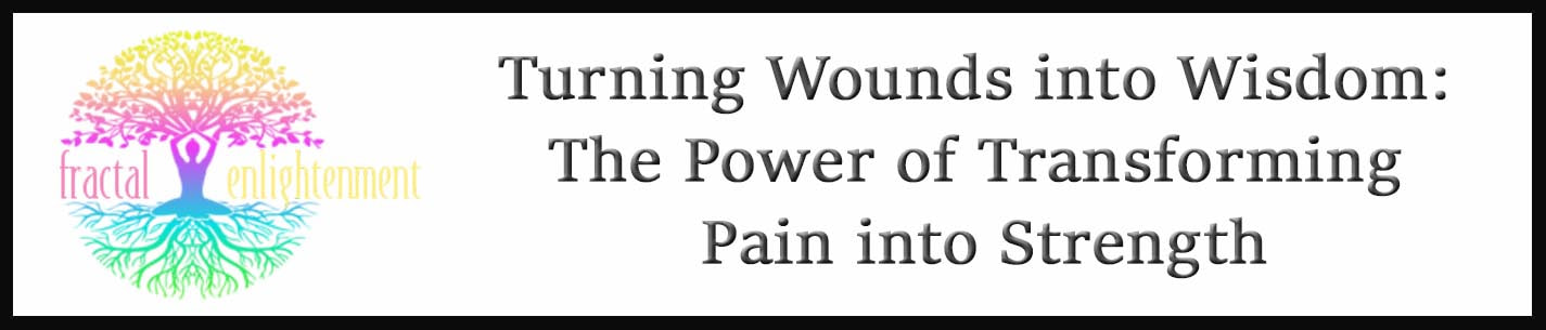 External Link: Turning Wounds into Wisdom: The Power of Transforming Pain into Strength