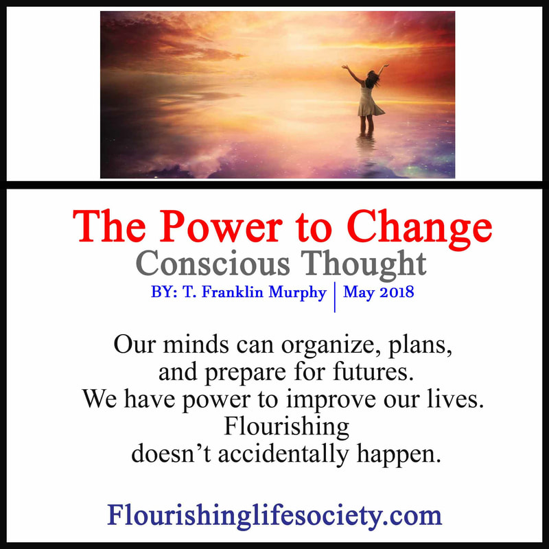 The Power of Consciousness can evaluate futures and make adaptations, changing impulsive directions.