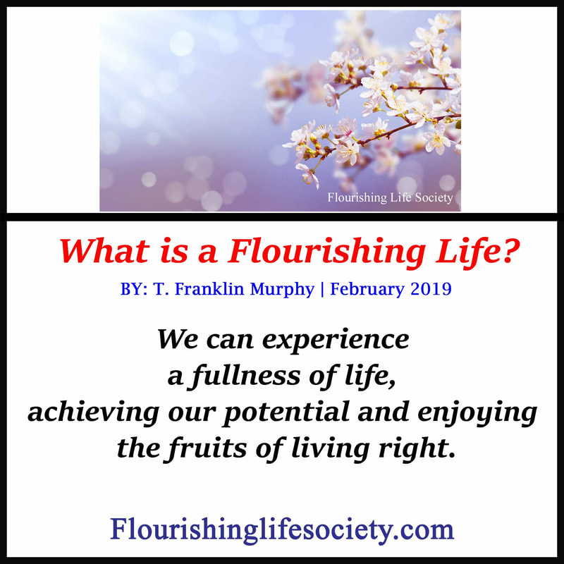 We can experience a fullness of life, achieving our potential and enjoying the fruits of living right. Picture containing this text.