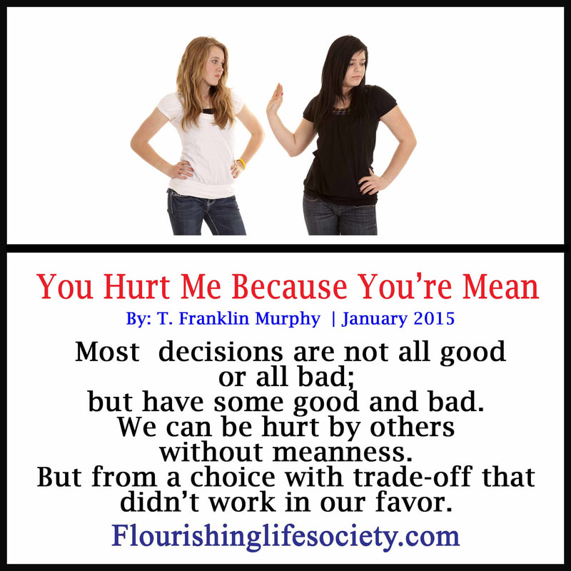 We get hurt, not because others necessarily hate us; but because we have different needs.